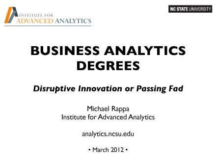 Business Analytics Education: Disruptive Innovation or Passing Fad